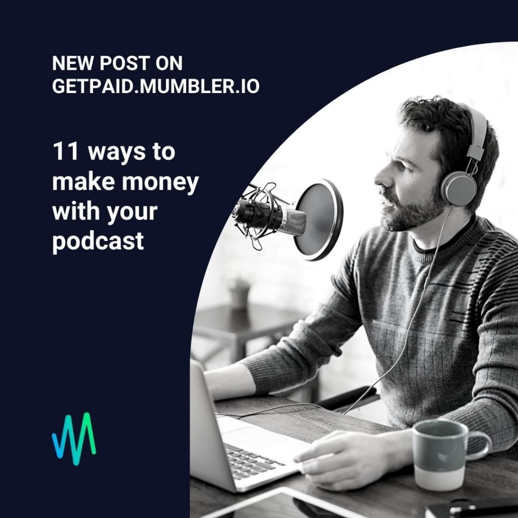 Ways to make money with your podcast