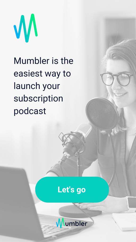 Mumbler subscription podcasts